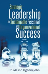 Strategic Leadership for Sustainable Personal and Organizational Success - eBook