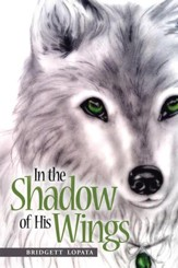 In the Shadow of His Wings - eBook