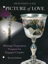 Picture of Love: Marriage Preparation for Engaged Couples, Presenter Guide - revised edition