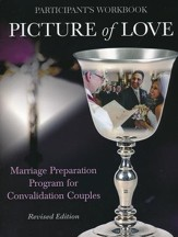Picture of Love: Marriage Preparation Program for Convalidation Couples, Convalidation Workbook - revised edition
