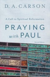 Praying with Paul: A Call to Spiritual Reformation - eBook