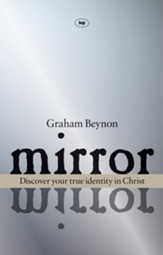 Mirror, Mirror: Discover Your True Identity in Christ
