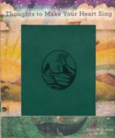 Thoughts to Make Your Heart Sing - Slightly Imperfect