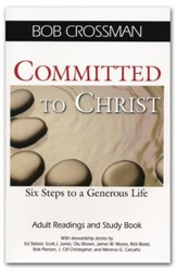 Committed to Christ: Six Steps to a Generous Life - Adult Readings and Study Book