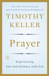 Prayer: Experiencing Awe and Intimacy with God - eBook