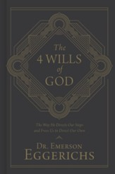 The 4 Wills of God: The Way He Directs Our Steps and Frees Us to Direct Our Own - Slightly Imperfect