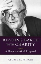 Reading Barth with Charity: A Hermeneutical Proposal - eBook