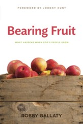 Bearing Fruit: What Happens When God's People Grow