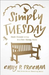Simply Tuesday: Small-Moment Living in a Fast-Moving World - eBook