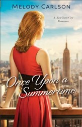 Once Upon a Summertime (Follow Your Heart Book #1): A New York City Romance - eBook
