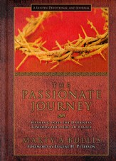 The Passionate Journey: Walking into the Darkness Towards the Light of Easter