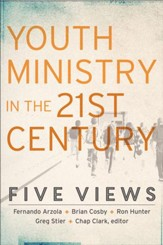 Youth Ministry in the 21st Century (Youth, Family, and Culture): Five Views - eBook