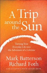 A Trip around the Sun: Turning Your Everyday Life into the Adventure of a Lifetime - eBook