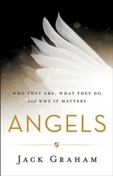 Angels: Who They Are, What They Do, and Why It Matters - eBook