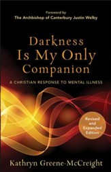 Darkness Is My Only Companion: A Christian Response to Mental Illness / Revised - eBook