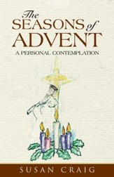 The Seasons of Advent: A Personal Contemplation - eBook