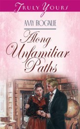 Along Unfamiliar Paths - eBook
