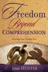 Freedom Beyond Comprehension: Severing Your Painful Past - Slightly Imperfect