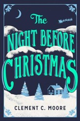 The Night Before Christmas: The Classic Account of the Visit from St. Nicholas - eBook
