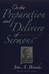 On the Preparation and Delivery of Sermons-The Dargan Edition