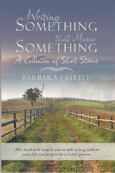 Writing Something that Means Something: A Collection of Short Stories - eBook
