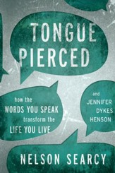 Tongue Pierced: How the Words You Speak Transform the Life You Live - eBook