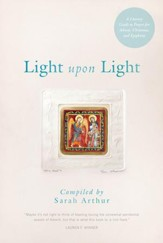 Light Upon Light: A Literary Guide to Prayer for Advent, Christmas, and Epiphany - eBook