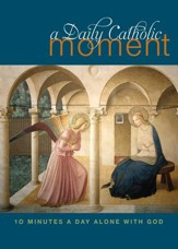 A Daily Catholic Moment: Ten Minutes a Day Alone with God - eBook