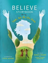 Believe Storybook: Think, Act, Be Like Jesus  - Slightly Imperfect