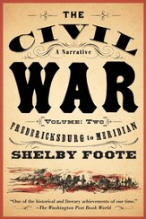 Civil War: A Narrative Fredericksburg to Meridian