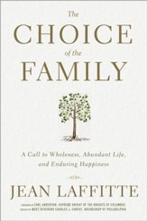 The Choice of the Family: A Call to Wholeness, Abundant Life, and Enduring Happiness - eBook
