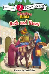 The Adventure Bible: Ruth and Naomi, I Can Read!