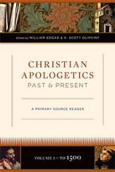 Christian Apologetics Past and Present: A Primary Source Reader - eBook