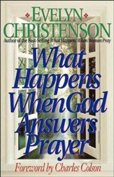 What Happens When God Answers Prayer