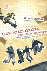Uncommon Youth Ministry: Your Onramp to Launching an Extraordinary Youth Ministry  - Slightly Imperfect