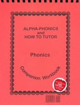 Alpha-Phonics and How to Tutor Phonics Companion Workbook