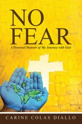 No Fear: A Personal Memoir of My Journey with God - eBook