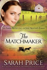 The Matchmaker: An Amish Retelling of Jane Austen's Emma - eBook