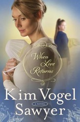 When Love Returns: A Novel - eBook