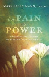 From Pain to Power: Overcoming Sexual Trauma and Reclaiming Your True Identity - eBook