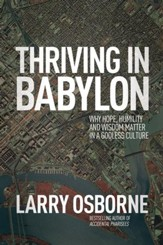 Thriving in Babylon: Why Hope, Humility, and Wisdom Matter in a Godless Culture - eBook