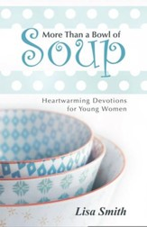More Than a Bowl of Soup: Heartwarming Devotions for Young Women - eBook