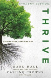 Thrive: Digging Deep, Reaching Out--Student Edition