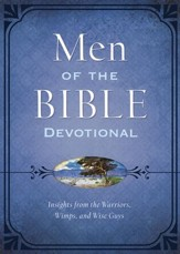 The Men of the Bible Devotional: Insights from the Warriors, Wimps, and Wise Guys - eBook