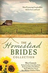 The Homestead Brides Collection: 9 Pioneering Couples Risk All for Love and Land - eBook