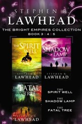 The Spirit Well, The Shadow Lamp, and The Fatal Tree: A Bright Empires Collection - eBook