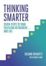 Thinking Smarter: Seven Steps to Your Fulfilling Retirement...and Life - eBook