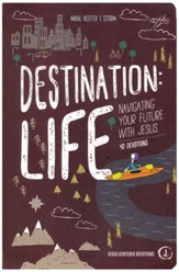 Destination Life: Navigating Your Future with Jesus