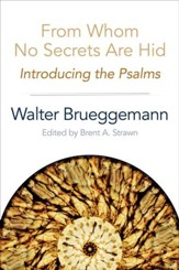 From Whom No Secrets Are Hid: Introducing the Psalms - eBook