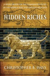 Hidden Riches: A Sourcebook for the Comparative Study of the Hebrew Bible and Ancient Near East - eBook